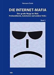 Die Internet-Mafia Bd. 1. Der große Nepp im Web