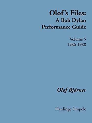 - Olof's Files Volume 5: A Bob Dylan Performance Guide (Bob Dylan All Alone on a Shelf)