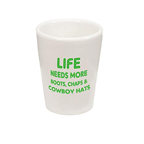 (Style In Print Green Life Needs Boots Chaps & Cowboy Hats Ceramic Shot Glass)