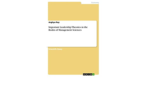 English Essay Speech Amazoncom Important Leadership Theories In The Realm Of Management  Sciences Ebook Arghya Ray Kindle Store Business Law Essay Questions also Should The Government Provide Health Care Essay Amazoncom Important Leadership Theories In The Realm Of Management  How To Write A Thesis For A Persuasive Essay