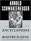 img - for The New Encyclopedia of Modern Bodybuilding: The Bible of Bodybuilding by Arnold Schwarzenegger, Bill Dobbins (With) book / textbook / text book