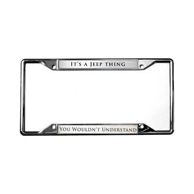 Jeep It's A Thing You Wouldn't Understand License Plate Frame: Automotive