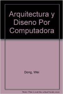 Arquitectura y Diseno Por Computadora (Spanish Edition)