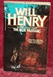 The Blue Mustang, Will Henry, 0553277324