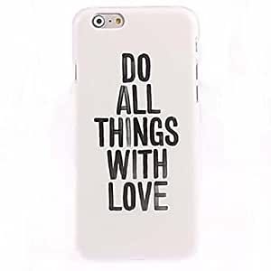 LZX Do Thing With Love Pattern Case for iPhone 6