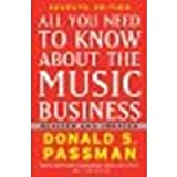 img - for All You Need to Know About the Music Business: Seventh Edition by Passman, Donald S. [Free Press, 2009] 7th Edition [Hardcover] (Hardcover) book / textbook / text book