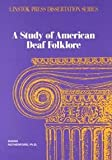 A Study of American Deaf Folklore 9780932130174