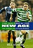 The Old Firm in a New Age by William James Murray (1998-03-26)
