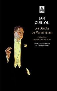 Les dandys de Manningham. Le siècle des grandes aventures, vol. 2, Guillou, Jan
