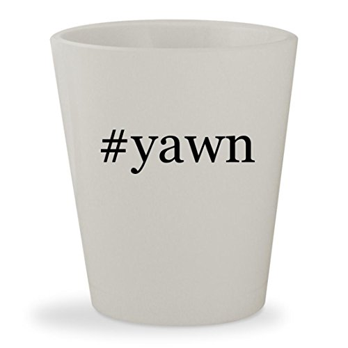 #yawn - White Hashtag Ceramic 1.5oz Shot Glass