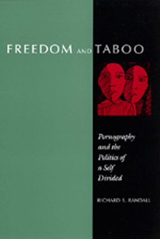 Freedom and Taboo: Pornography and the Politics of a Self Divided