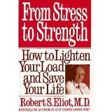 From Stress to Strength, Robert S. Eliot, 0553071173