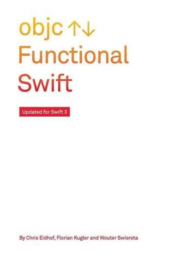 Functional Swift: Updated for Swift 4 by Florian Kugler