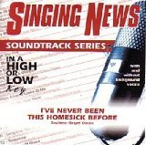 I've Never Been This Homesick Before as performed by Southern Gospel Classic Accompaniment Track by Singing News