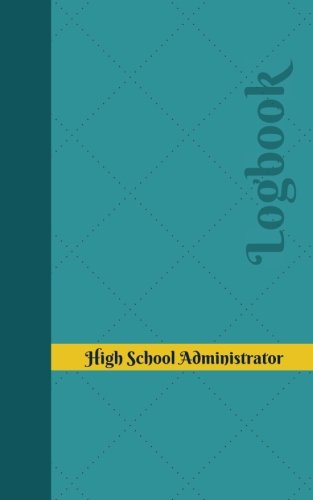 High School Administrator Log: Logbook, Journal - 102 pages, 5 x 8 inches (Unique Logbooks/Record Books)
