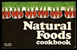 The Natural Foods Cookbook, Maxine Atwater, 091195421X