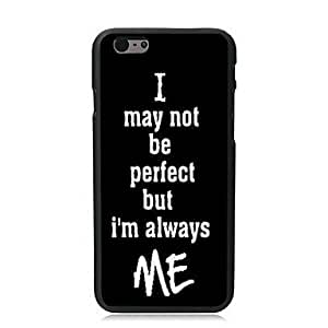 I am Always Me Design Hard Case Cute Cool Phone Back Cover for iPhone 6 Protective Smartphone Shell