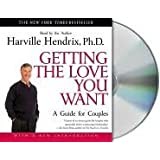 Getting the Love You Want: A Guide for Couples [Abridged, Audiobook, CD] Publisher: Macmillan Audio; Abridged edition