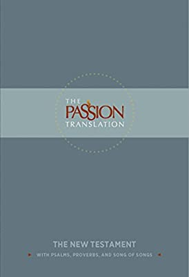 The Passion Translation New Testament: With Psalms, Proverbs and Song of Songs from Broadstreet Publishing Group Llc