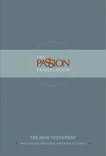 The passion translation new testament with psalms proverbs and the passion translation new testament with psalms proverbs and song of songs by fandeluxe Image collections