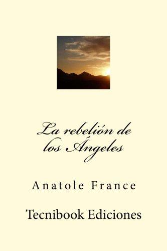 La rebelión de los Ángeles  [France, Anatole] (Tapa Blanda)