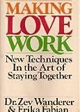Making Love Work, Zev Wanderer and Erika Fabian, 0399124276