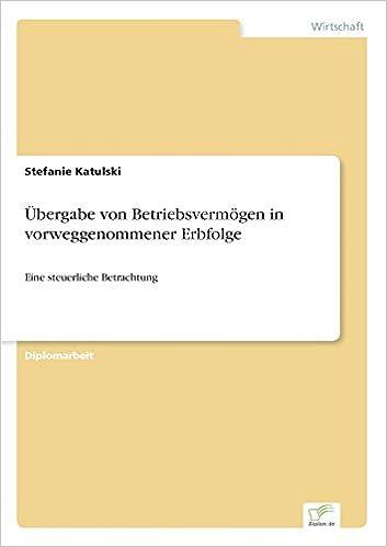 Übergabe von Betriebsvermögen in vorweggenommener Erbfolge (German Edition)