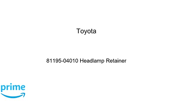 Genuine Toyota 81195-04010 Headlamp Retainer