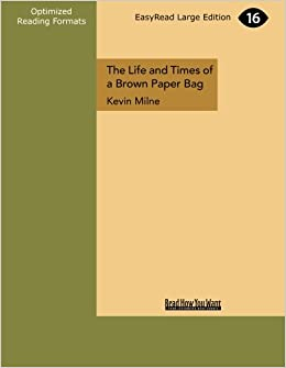 the life and times of a brown paper bag milne kevin