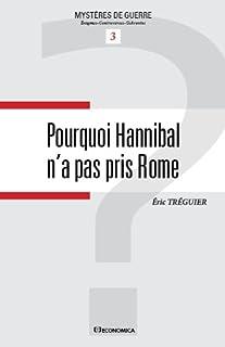 Pourquoi Hannibal n'a pas pris Rome, Tréguier, Éric