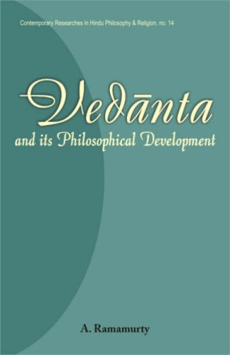 Vedanta and Its Philosophical Development. no. 14 in the series,Contemporary Researches in Hindu Philosophy and Religion (Contemporary Researches in Hindu Philosophy & Religion)
