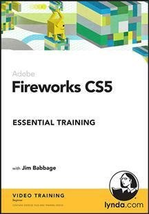 FIREWORKS CS5 ESSENTIAL TRAINING (WIN XPVISTAWIN 7/MAC 10.3.9 OR LATER/DVD SOFTWARE)