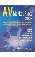 AV Market Place 2008: The Complete Business Directory of Products and Services for the Audio/Video Industry (Audio Video Market Place)