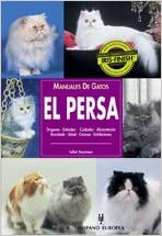 El Persa / Guide to Owning a Persian Cat: Manuales de gatos / Cat Guide (Animales de compania / Companion Animals) (Spanish Edition) (Spanish) Paperback ...