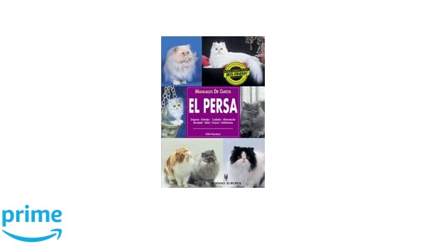 El Persa / Guide to Owning a Persian Cat: Manuales de gatos / Cat Guide (Animales de compania / Companion Animals) (Spanish Edition): Juliet Seymour, ...