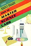 How to Master Science Labs, Diane A. Walker and Phillip Hershey, 0531103234