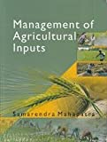 Management of Agricultural Inputs, S. Mahapatra, 9381450641