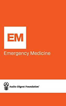 Emergency Medicine: Emergencies in the Elderly (Audio-Digest Foundation Emergency Medicine Continuing Medical Education (CME). Volume 29, Issue 14) by [Digest, Audio]