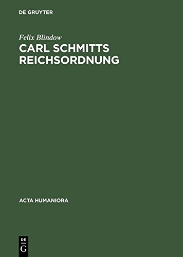 Carl Schmitts Reichsordnung (ACTA Humaniora) (German Edition)