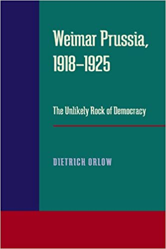 Book Weimar Prussia, 1918 - 1925: The Unlikely Rock of Democracy