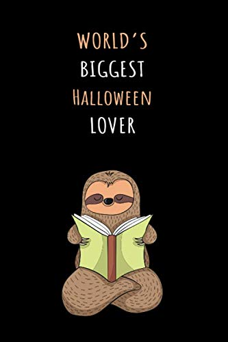 World's Biggest Halloween Lover: Blank Lined Notebook Journal With A Cute and Lazy Sloth Reading -