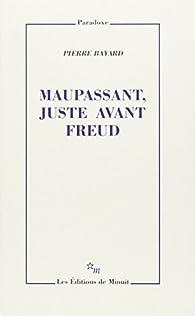 Maupassant, juste avant Freud par Pierre Bayard