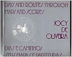 Book Days and Routes Through Maps and Scores/Dias E Caminhos Seus Mapas E Partituras