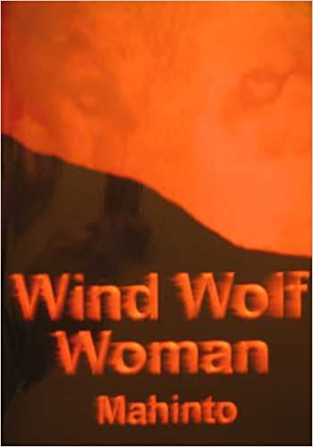 Wind Wolf Woman: The Story of a Medicine Woman