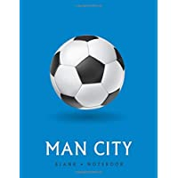 Man City Blank • Notebook: Soccer sketchbook for players to draw in, write in and record your thoughts.