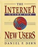 The Internet Guide for New Users, Daniel P. Dern, 0070165106