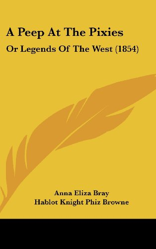 A Peep At The Pixies: Or Legends Of The West (1854)