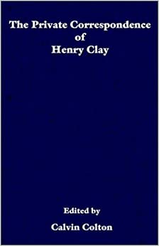 Book The private correspondence of Henry Clay