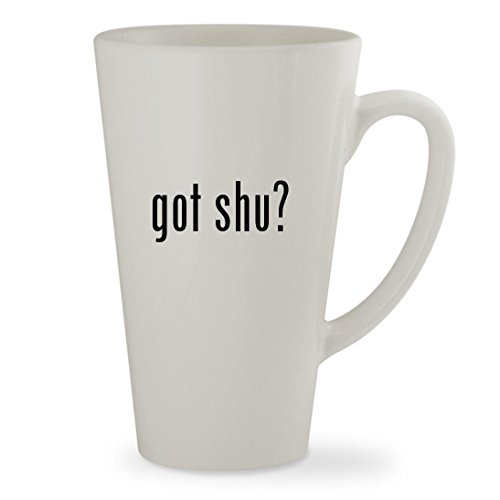 got shu? - 17oz White Sturdy Ceramic Latte Cup Mug