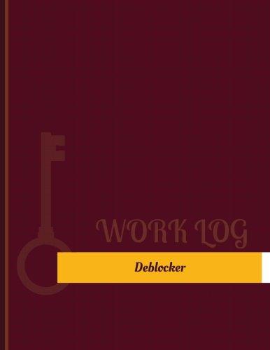 Download Deblocker Work Log: Work Journal, Work Diary, Log - 131 pages, 8.5 x 11 inches (Key Work Logs/Work Log) pdf epub